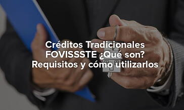 Portada de artículo Créditos Tradicionales FOVISSSTE ¿Qué son? Requisitos y cómo utilizarlos